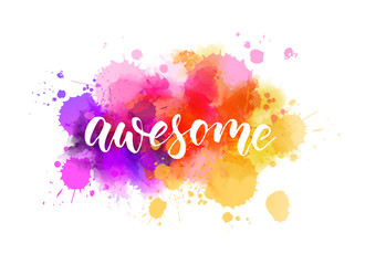 Awesome - motivational lettering on watercolor splash