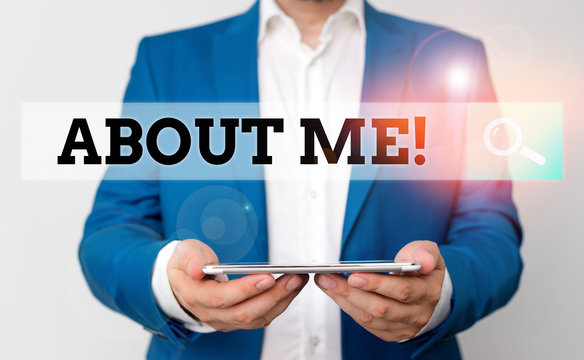Word writing text About Me. Business photo showcasing telling someone list of your good and bad properties Man in the blue suite and white shirt holds mobile phone in the hand