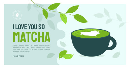 Layout template with cup of matcha latte, milk heart and fun quote I love you so matcha. Vector illustration of green tea, Japanese drink, organic beverage. Design for banner, poster, flyer, web page Wall mural