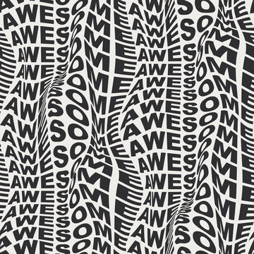 AWESOME Warped words wavy type bold distorted 60s or 70s graphical motif. Uppercase type font in motion trendy seamless repeat vector eps 10 pattern swatch.