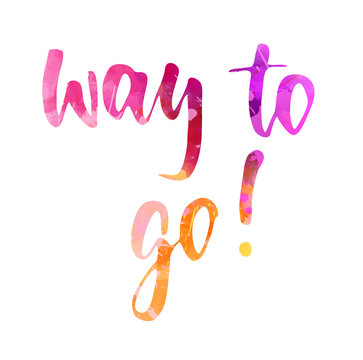 Way to go - watercolor lettering