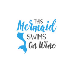 Mermaid quote lettering typography