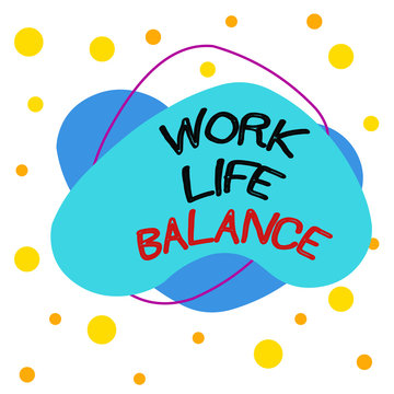 Word writing text Work Life Balance. Business photo showcasing Division of time between working or family and leisure Asymmetrical uneven shaped format pattern object outline multicolour design