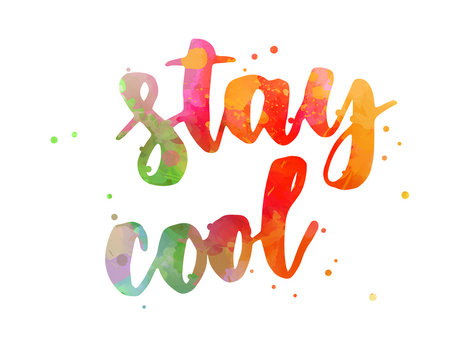 Stay cool inspirational lettering