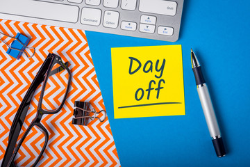 Day Off memo on office workplace. Holiday Announcement