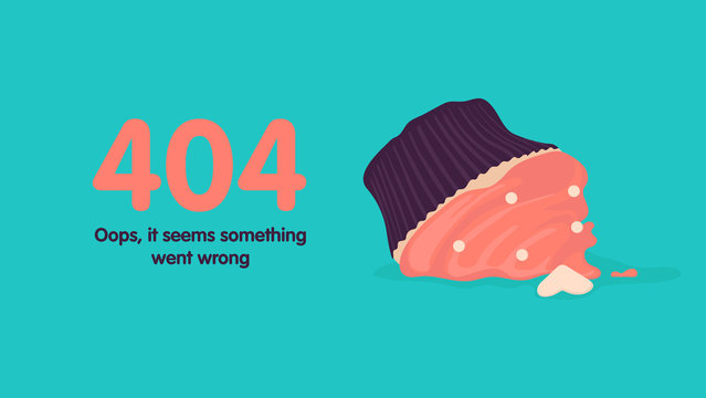 404 error page not found. Smashed birthday cupcake. Went wrong. Vector flat cartoon illustration