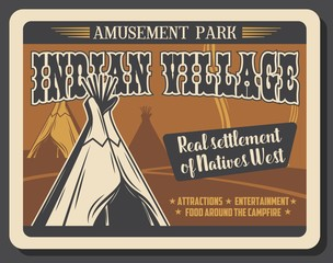 Western Indian village amusement park, entertainment and attractions fair retro vintage poster. Vector real Wild West native Indian settlement wigwam huts, picnic and campfire amusement activity