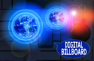 Text sign showing Digital Billboard. Business photo showcasing billboard that displays digital images for advertising Elements of this image furnished by NASA