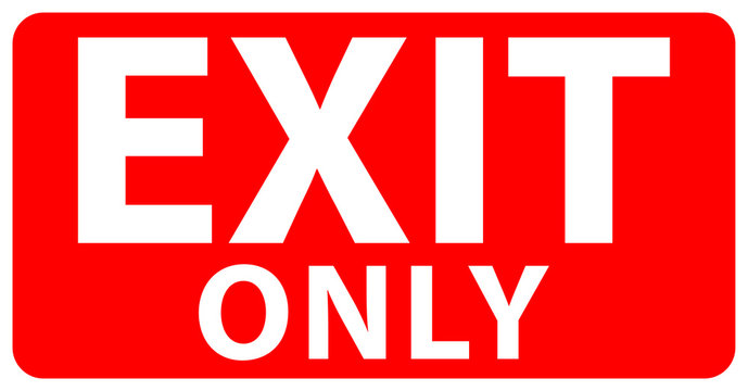 exit sign. Warning plate red color. Exit Only text. Isolated background