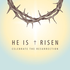 Vector Easter banner or greeting card with words He is risen, Celebrate the resurrection, with a crown of thorns on the background of sky at sunrise