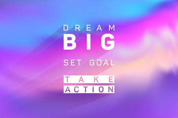 Photo sur Toile Positive Typography Dream big, set goal, take action business quote poster.