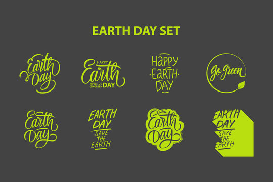 Earth Day holiday set with hand drawn lettering text design. Creative typography for holiday greetings. April 22, go green. Vector illustration.