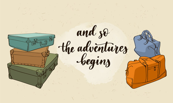 Travel inspiration quote. Modern calligraphy style handwritten inscriptions with hand drawing luggage.