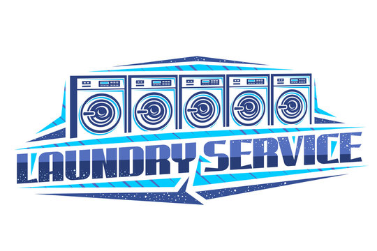 Vector logo for Laundry Service, decorative signboard with illustration of 5 automatic laundromats in a row, design concept with creative typeface for words laundry service on white background.