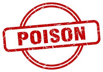 poison stamp. poison round vintage grunge sign. poison