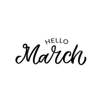 Hand dlettered funny quote. The inscription: Hello march. Perfect design for greeting cards, posters, T-shirts, banners, print invitations.