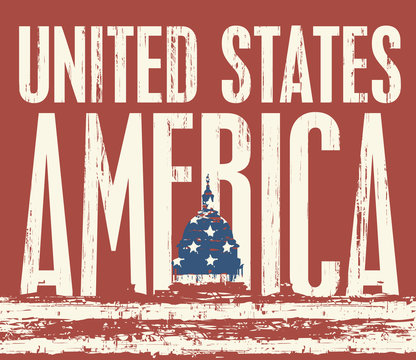 Vector banner with the US flag in the form of the Capitol building and the inscription United States of America in the grunge style. Suitable for poster, t-shirt print, postcard, flyer, design element
