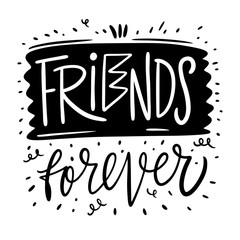 Friends Forever. Hand drawn lettering phrase. Black Ink. Vector illustration.