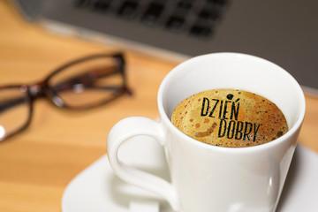 Eine Tasse Kaffee und Guten Tag auf Polnisch Dzien Dobry