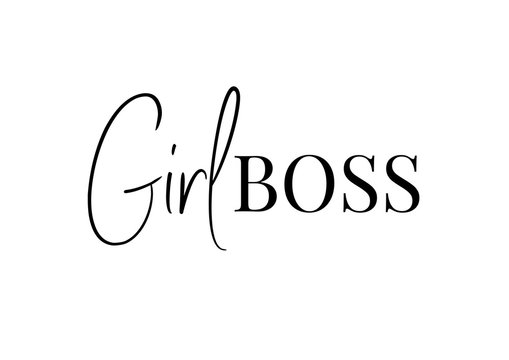 Girl Boss text. Motivational quotes. Business printable script Like a Boss. Vector illustration design.