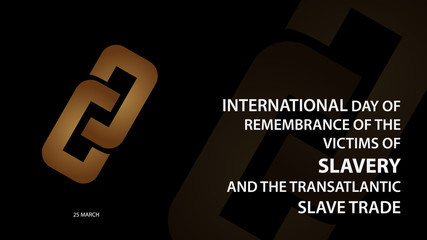International Day of Remembrance of the Victims of Slavery and the Transatlantic Slave Trade. Vector illustration background