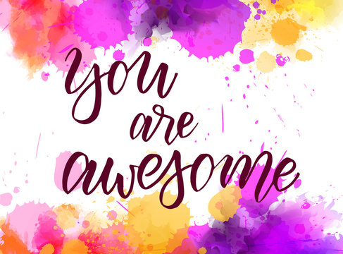 You are awesome - lettering on watercolor painted background