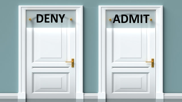 Deny and admit as a choice - pictured as words Deny, admit on doors to show that Deny and admit are opposite options while making decision, 3d illustration