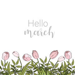 Hand drawn lettering Hello March with pink flowers and leaves. illustration. Design for wedding invitations, greeting cards. Spring time.