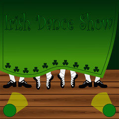 Playbill for Irish Dance Show. On the stage from under the curtain you can see the feet of the dancers. Place for your text.