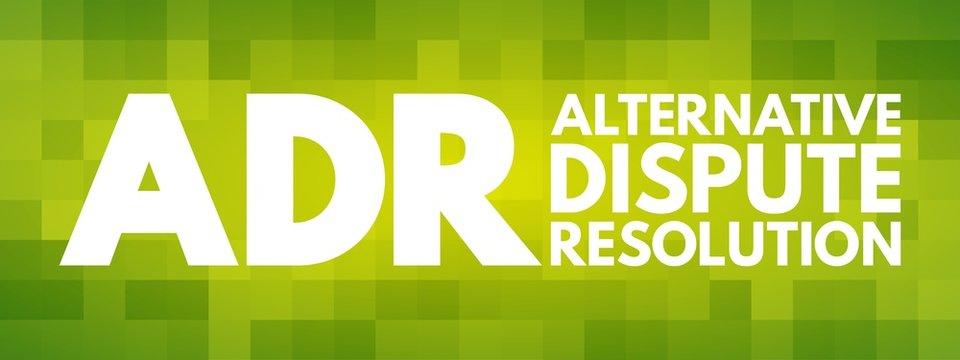 ADR - Alternative Dispute Resolution acronym, business concept background