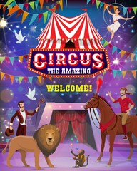 Circus and carnival show vector design with acrobat, magician and trained animals, monkey juggler, horse trainer and lion. Top tent marquee arena with performers, lights and flag garlands promo poster