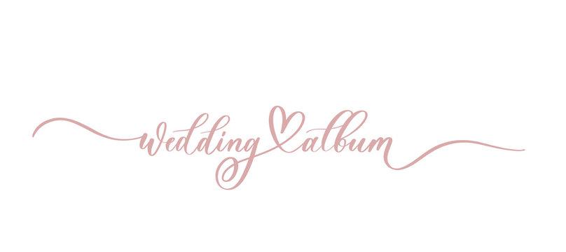 Wedding album - calligraphy inscription with monograms and heart.Premium vector.