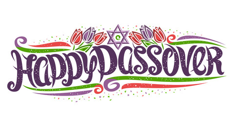 Vector greeting card for Jewish Passover, decorative flyer with curly calligraphic font, art curls and flourishes, tulip flowers and star of David, swirly brush type for words happy passover on white.