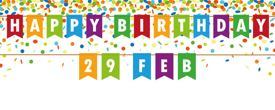 happy birthday 29 february party flags banner with confetti rain on white background vector illustration EPS10