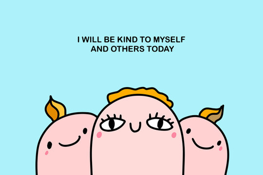 I will be kind to myself and others today hand drawn vector illustration affirmation in cartoon comic style friends together