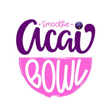 Smoothie Acai Bowl text. Vector Illustration with lettering typography, bowl and berry isolated on white background. Healthy super food logotype concept in flat style for banner, menu, signboard, icon