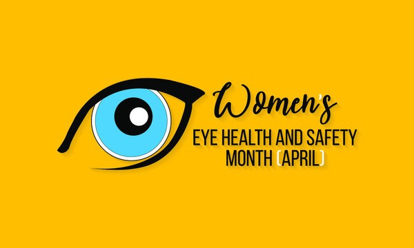 Vector illustration on the theme of Women's eye health and safety month of April.