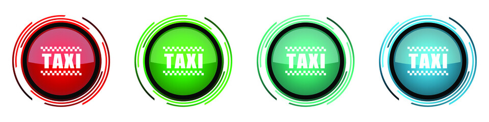 Fotomurales - Taxi round glossy vector icons, set of buttons for webdesign, internet and mobile phone applications in four colors options isolated on white background