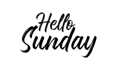 Hand drawn typography lettering phrase Hello Sunday on the white background. Modern motivational calligraphy