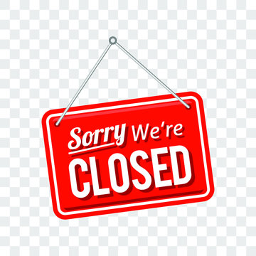 sorry we're closed sign in red color isolated on transparent background, realistic design template illustration