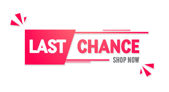 Vector illustration modern last chance banner. Last minute offer to shop. Isolated web element.