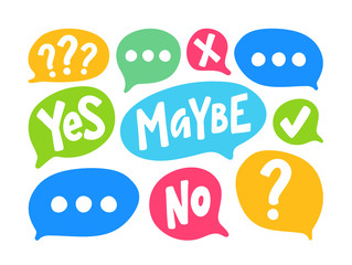 Yes No Maybe word text on talk shape. Vector illustration speech bubble on white background. Design element for badge, sticker, mark, symbol, icon and card chat. Test question
