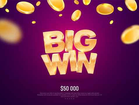 Big win gold sign vector banner for gambling template. Illustration for casino or online games. Falling down coins on dark background with blur motion effect
