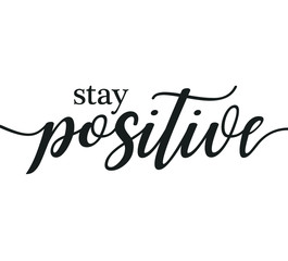 Photo on textile frame Positive Typography Stay positive motivational print wall art calligraphy typography vector design