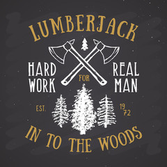 Lumberjack vintage label with two axes and trees. Hand drawn grunge vintage label, retro badge design, vector illustration on chalkboard background