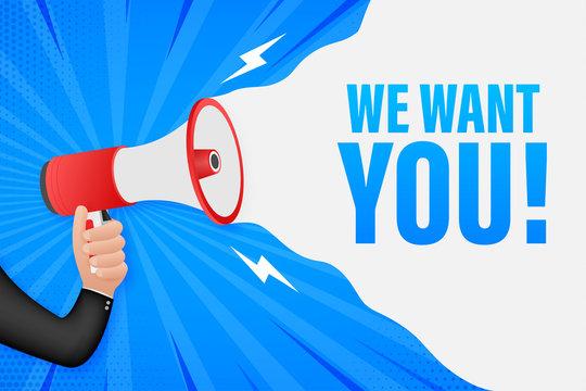 Hand Holding Megaphone with we want you. Megaphone banner. Web design. Vector stock illustration