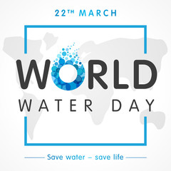 World water day banner, 22 march lettering and map. Save water − save life, vector illustration background
