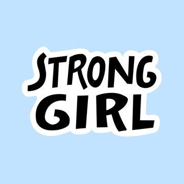 Strong girl - hand written lettering.