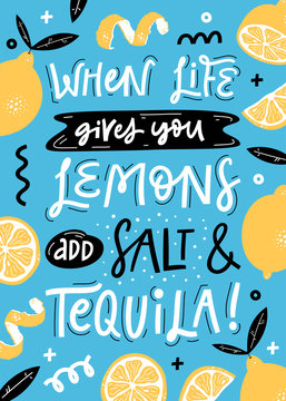 When life gives you lemons. Typography poster, summer print with lemons, leaves isolated on blue background.