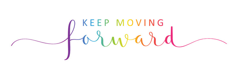 Obraz KEEP MOVING FORWARD vector rainbow-colored brush calligraphy banner with swashes - fototapety do salonu